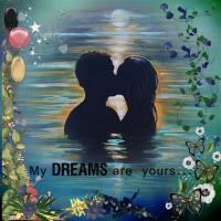 My Dreams are Yours.