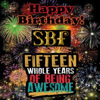 HAPPY 15TH BIRTHDAY SBF