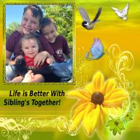Life Is Better With - Siblins