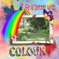 Life Is Better With Colour