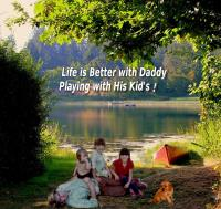 Life is Better With-Dad and Kids